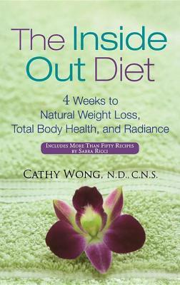 Cathy Wong The Inside-Out Diet 4 Weeks to Natural Weight Loss