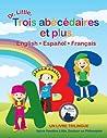 Dr. Little, Trois Abecedaires Et Plus, English Espanol Francais