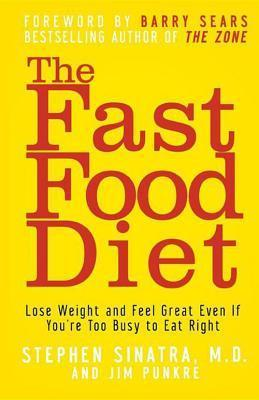 The Fast Food Diet  Lose Weight and Feel Great Even If You're Too Busy to Eat Right (2006, John Wiley and Sons)
