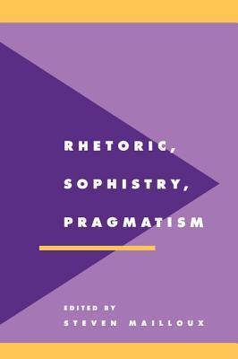 Rhetoric, Sophistry, Pragmatism