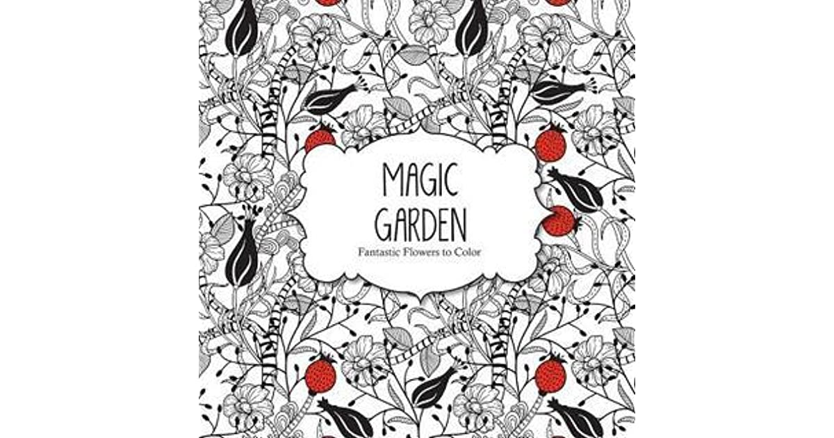 Magic Garden Fantastic Flowers Coloring Book For Adults By Arsedition