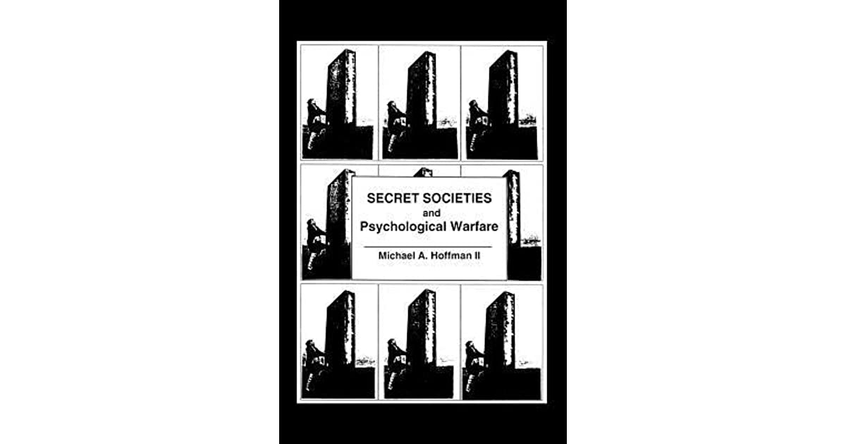 Secret Societies and Psychological Warfare by Michael A