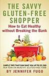 The Savvy Gluten-Free Shopper by Jennifer Fugo