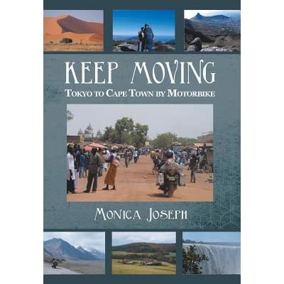 Tokyo to Cape Town by Motorbike Keep Moving