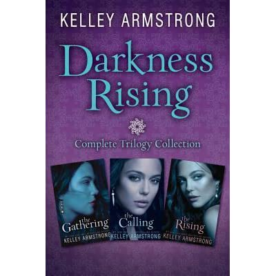 Darkness rising complete trilogy collection the gathering the darkness rising complete trilogy collection the gathering the calling the rising by kelley armstrong fandeluxe Epub