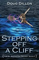 Stepping Off a Cliff (The St. Augustine Trilogy, #2)