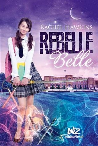 Rebelle Belle (Rebel Belle, #1)  by  Rachel Hawkins