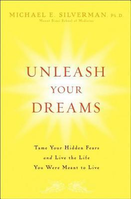 Unleash-Your-Dreams-Tame-Your-Hidden-Fears-and-Live-the-Life-You-Were-Meant-to-Live