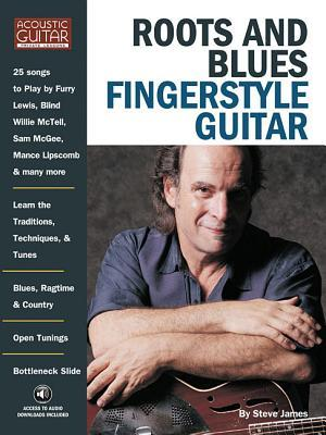 Roots and Blues Fingerstyle Guitar [With CD] by Steve James