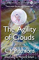The Agility of Clouds: Volume One of the Helleborine Chronicles