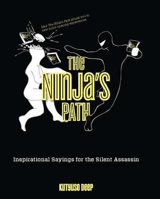 Ninja's Path: Inspirational Sayings for the Silent Assassin