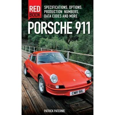 Porsche 911 red book specifications options production numbers porsche 911 red book specifications options production numbers data codes and more by patrick paternie fandeluxe Gallery