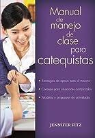 Manual del Manejo de Clase Para Catequistas / Classroom Management for Catechists