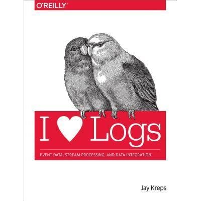 I Heart Logs Event Data Stream Processing And Data Integration By Jay Kreps