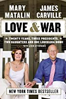 Love & War: Twenty Years, Three Presidents, Two Daughters and One Louisiana Home
