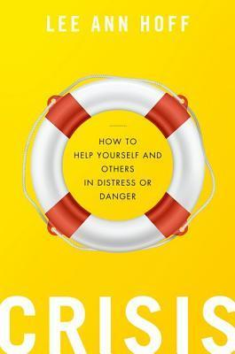Crisis-How-to-Help-Yourself-and-Others-in-Distress-or-Danger