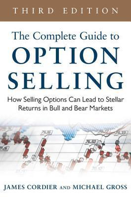 The Complete Guide to Option Se - James Cordier