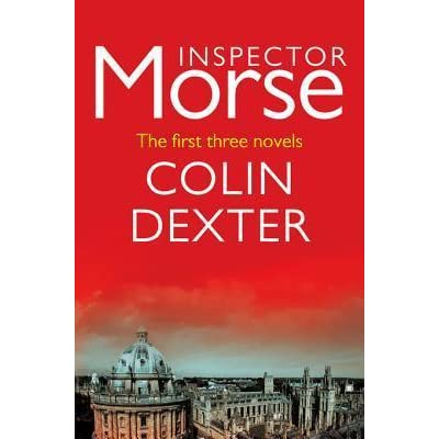 Inspector Morse The First Three Novels By Colin Dexter