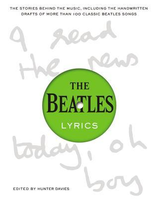 The Beatles Lyrics: The Stories Behind the Music, Including