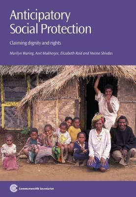 Anticipatory Social Protection: Claiming Dignity and Rights