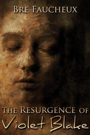 The Resurgence of Violet Blake (Violet Blake #1): Novella