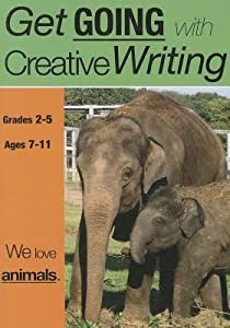 We Love Animals: Get Going with Creative Writing (Us English Edition) Grades 2-5