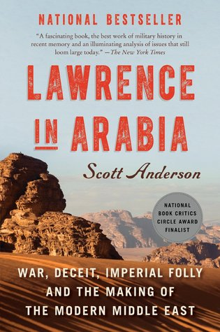War, Deceit, Imperial Folly and the Making of the Modern Middle East