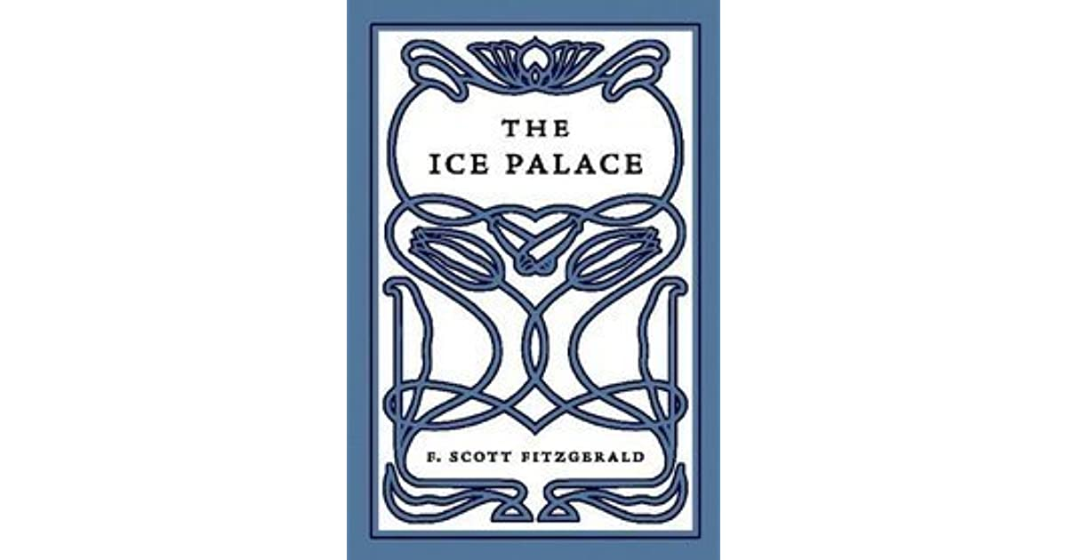 ice palace fitzgerald More to my point, fitzgerald named mencken's the philosophy of nietzsche,  which  as such, the ice palace represents fitzgerald's reply, a determined  and.