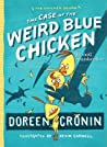 The Case of the Weird Blue Chicken (Chicken Squad Misadventure #2)