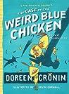 The Case of the Weird Blue Chicken (Chicken Squad Misadventure #2) audiobook download free