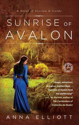 Sunrise of Avalon (Twilight of Avalon, #3) Anna Elliott
