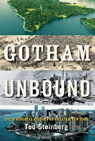 Gotham Unbound: An Ecological History of Greater New York, from Henry Hudson to Hurricane Sandy