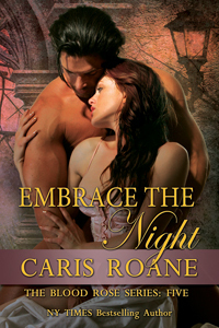 Embrace The Night (The Blood Rose, #5)