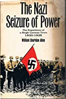 The Nazi seizure of power;: The experience of a single German town, 1930-1935