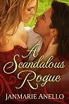 A Scandalous Rogue by Janmarie Anello
