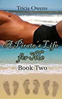 A Pirate's Life for Me: Book Two