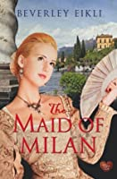 The Maid of Milan (Choc Lit)