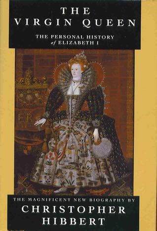 Genius Of the Golden Age Elizabeth I The Virgin Queen