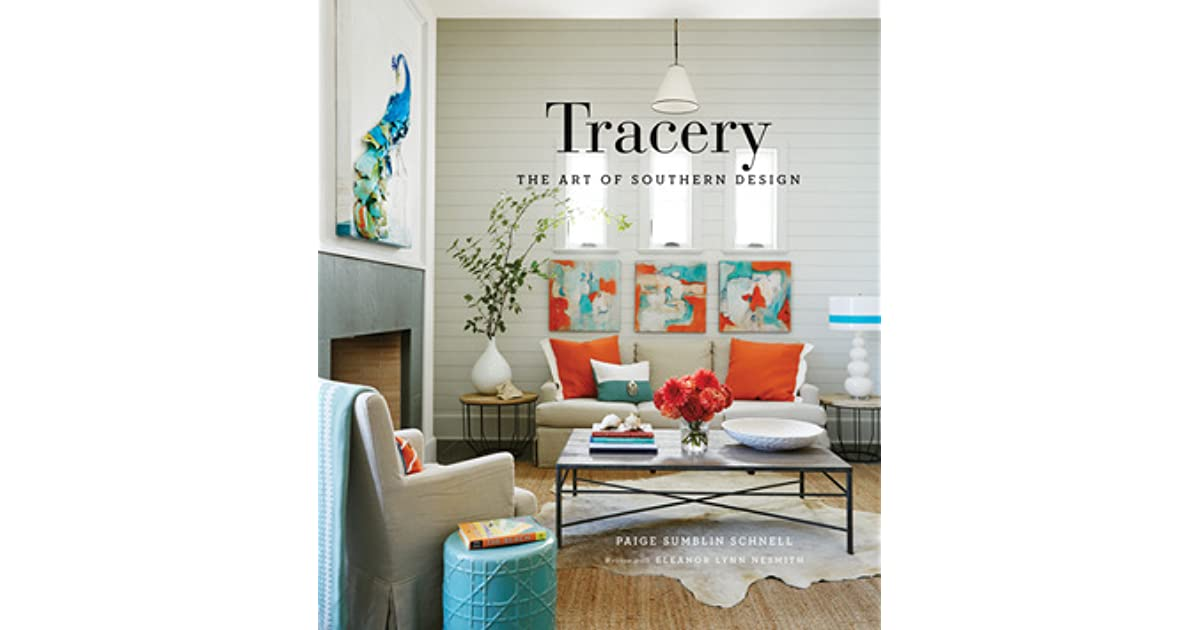 Superior Tracery: Paige Sumblin Schnell And The Art Of Southern Design By Paige  Sumblin Schnell