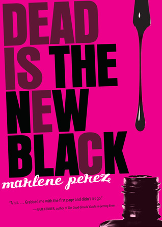 Dead Is the New Black (Dead Is #1) by Marlene Perez