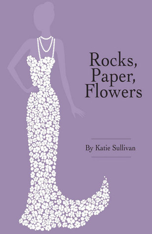 Rocks, Paper, Flowers by Katie  Sullivan