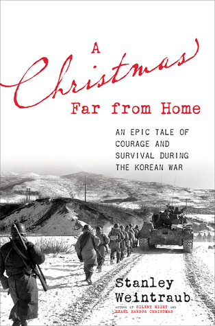 A Christmas Far from Home  An Epic Tale of Courage and Survival during the Korean War
