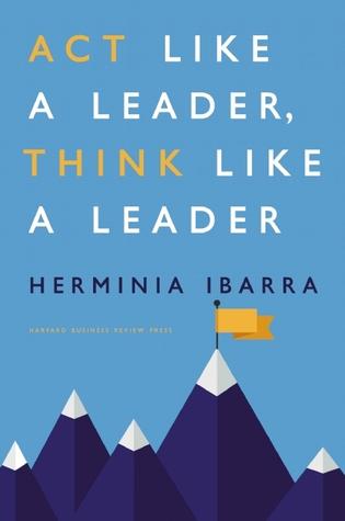 Act Like a Leader, Think Like a Leader