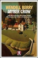 Jayber Crow: storia della vita di Jayber Crow, barbiere, membro della comunità di Port William, scritta da lui medesimo
