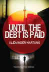 Until the Debt is Paid  (Jan Tommen Investigation #1)