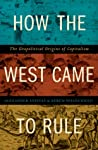 How the West Came to Rule by Alexander Anievas