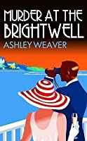 Murder at the Brightwell (Amory Ames, #1)