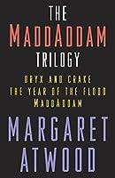 The MaddAddam Trilogy Bundle: The Year of the Flood; Oryx & Crake; MaddAddam