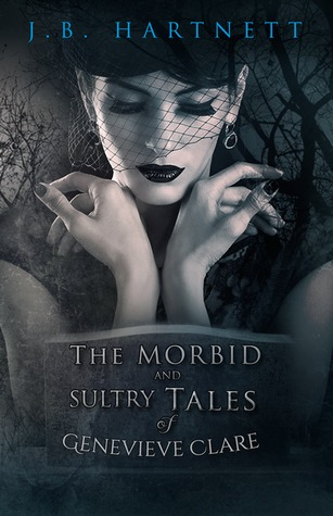 The Morbid and Sultry Tales of Genevieve Clare