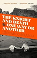 The Knight And Death: And One Way Or Another